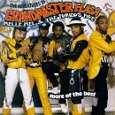 Grandmaster Flash and The Furious Five – More of the Best