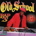 Old School Rap Vol 3 Cover Art